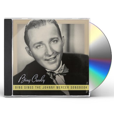 Bing Crosby BING SINGS THE JOHNNY MERCER SONGBOOK CD