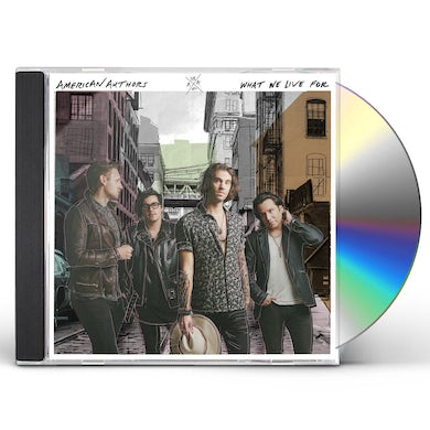 American Authors WHAT WE LIVE FOR CD