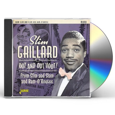 Slim Gaillard OUT & OUT VOUT: FROM SLIM & SLAM TO BAM-O'ROUTEE CD