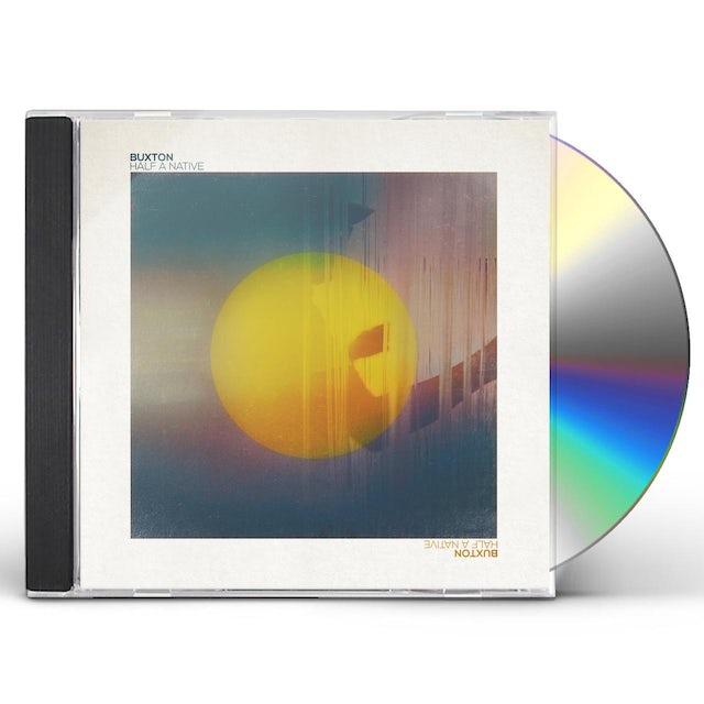 Buxton HALF A NATIVE CD