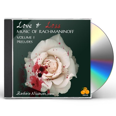 Barbara Nissman LOVE & LOSS MUSIC OF RACHMANINOFF VOL. I: PRELUDES CD