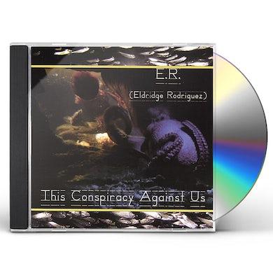 Eldridge Rodriguez THIS CONSPIRACY AGAINST US CD