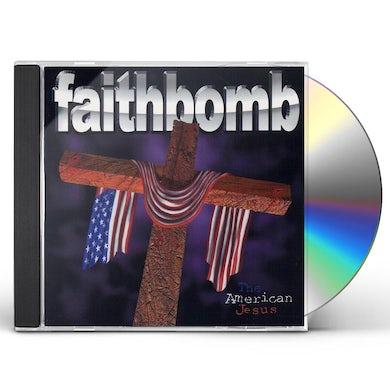 Faithbomb AMERICAN JESUS CD