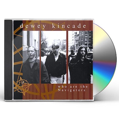 Dewey Kincade WHO ARE THE NAVIGATORS CD