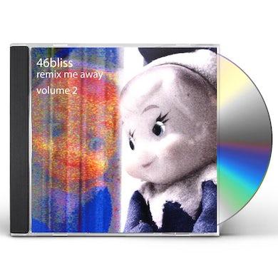 46bliss REMIX ME AWAY 2 CD