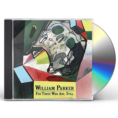 William Parker FOR THOSE WHO ARE STILL CD