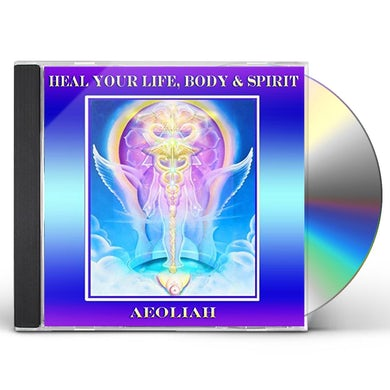 Aeoliah HEAL YOUR LIFE BODY & SPIRIT CD
