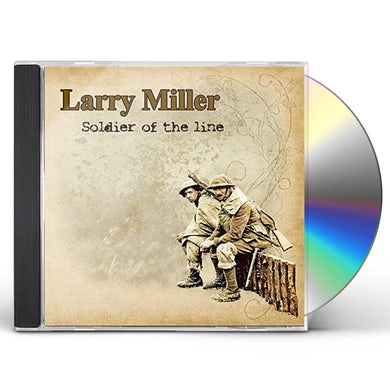 Larry Miller SOLDIER OF THE LINE CD