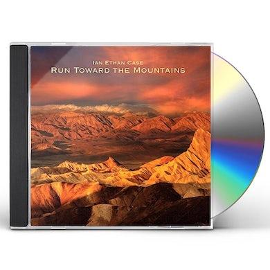 Ian Ethan Case RUN TOWARD THE MOUNTAINS CD