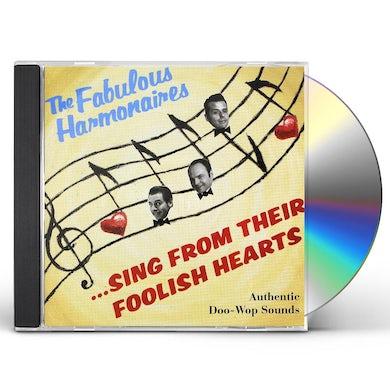 Fabulous Harmonaires SING FROM THEIR FOOLISH HEAR CD