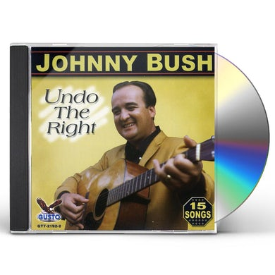 Johnny Bush UNDO RIGHT CD