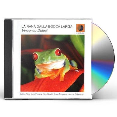 Vincenzo deluci LA RANA DALLA BOCCA LARGA CD