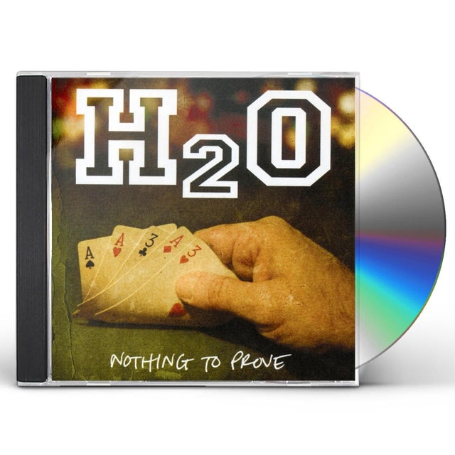 H2O NOTHING TO PROVE CD