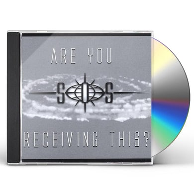 S.O.S. ARE YOU RECEIVING THIS? CD