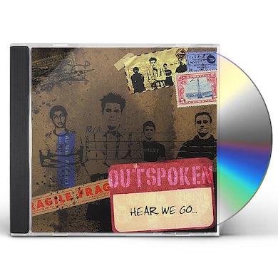 Outspoken HEAR WE GO CD