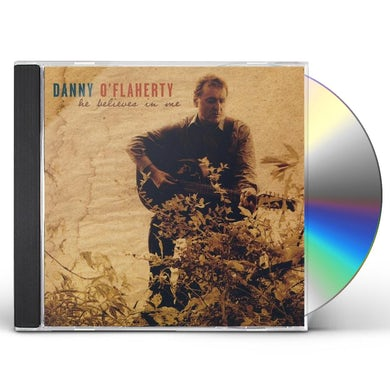 Danny O'Flaherty HE BELIEVES IN ME CD