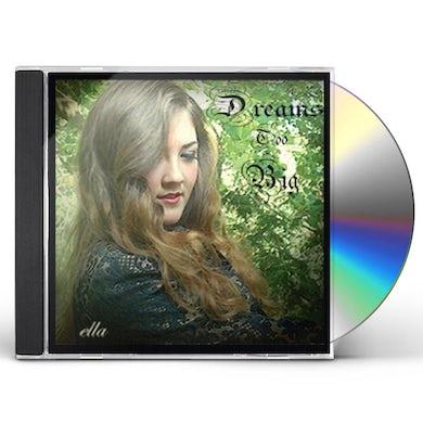 Ella DREAMS TOO BIG CD