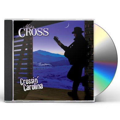 Mike Cross CROSSIN CAROLINA CD