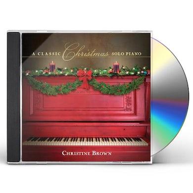 Christine Brown CLASSIC CHRISTMAS: SOLO PIANO CD