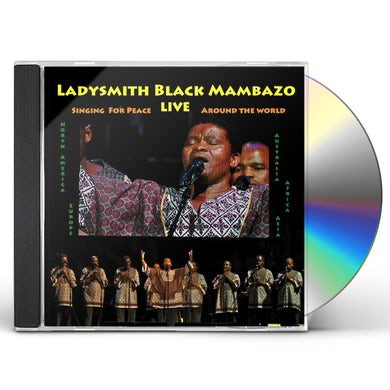 Ladysmith Black Mambazo SINGING FOR PEACE AROUND THE WORLD (LIVE) CD