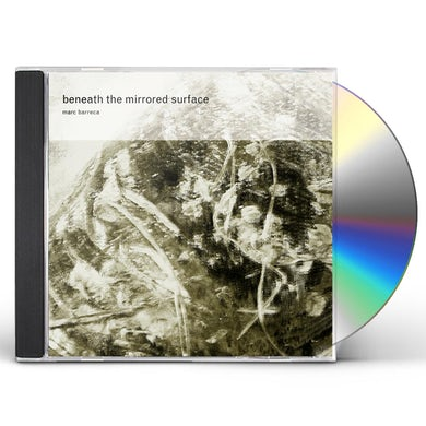 Marc Barreca BENEATH THE MIRRORED SURFACE CD