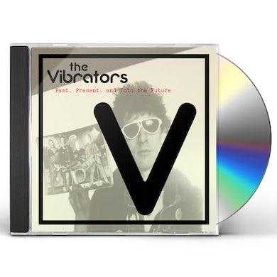 The Vibrators PAST PRESENT AND INTO THE FUTURE CD