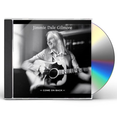 Jimmie Dale Gilmore COME ON BACK CD