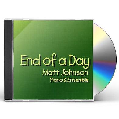 Matt Johnson END OF A DAY CD