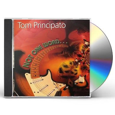 Tom Principato NOT ONE WORD CD
