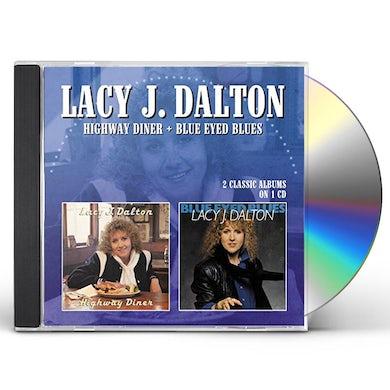 Lacy J. Dalton HIGHWAY DINER/BLUE EYED BLUES CD