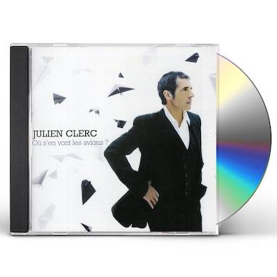 Julien Clerc OU S'EN VONT LES AVIONS CD