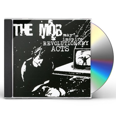 Mob MAY INSPIRE REVOLTIONARY ACTS CD