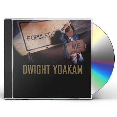 Dwight Yoakam POPULATION: ME CD