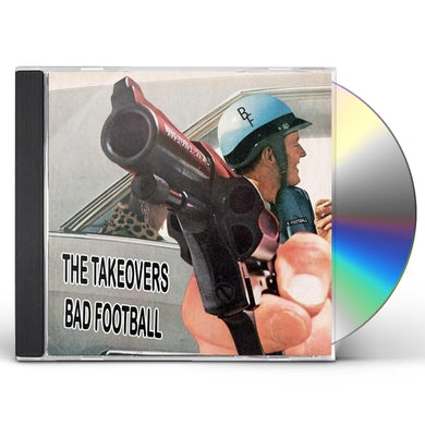 Takeovers BAD FOOTBALL CD