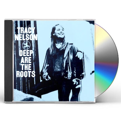 Tracy Nelson DEEP ARE THE ROOTS CD