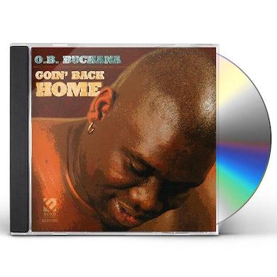O.B. Buchana GOIN BACK HOME CD