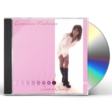 Emmaline Muchmore JUST A CHERRY CD