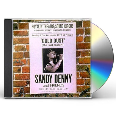 Sandy Denny GOLD DUST: LIVE AT THE ROYALTY CD