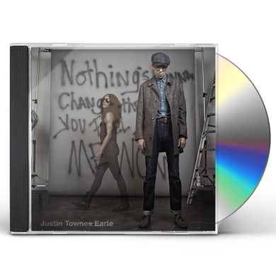 Justin Townes Earle NOTHINGS GOING TO CHANGE THE WAY YOU FEEL ABOUT CD