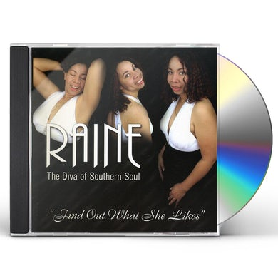Raine FIND OUT WHAT SHE LIKES CD