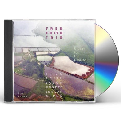 Fred Frith CLOSER TO THE GROUND CD