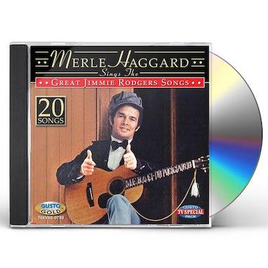 Merle Haggard SINGS THE GREAT JIMMIE RODGERS SONGS CD