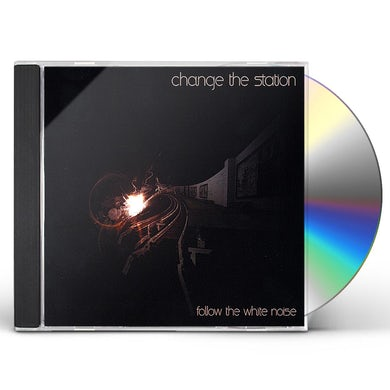 Change The Station FOLLOW THE WHITE NOISE CD