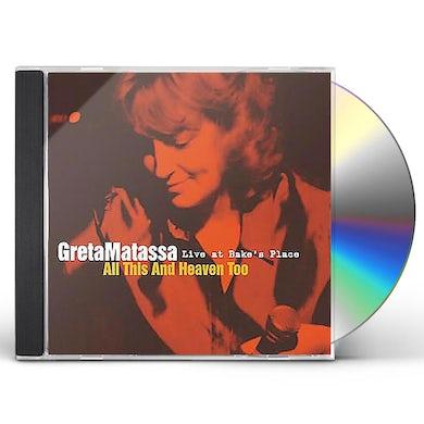 Greta Matassa ALL THIS & HEAVEN TOO: LIVE AT BAKE'S PLACE CD