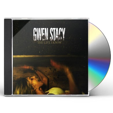 Gwen Stacy LIFE I KNOW CD