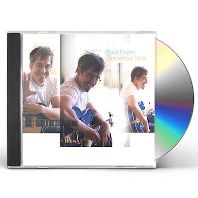 Steve Baskin I SOMETIMES THINK CD
