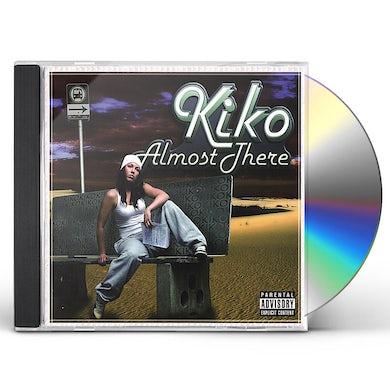 Kiko ALMOST THERE CD