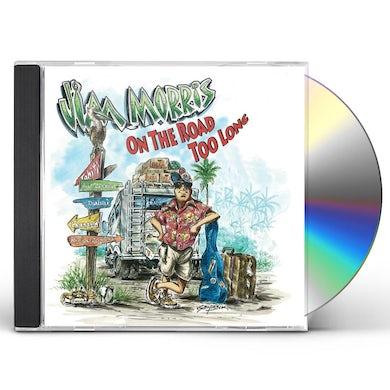 Jim Morris ON THE ROAD TOO LONG CD