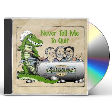 Gumbo NEVER TELL ME TO QUIT CD