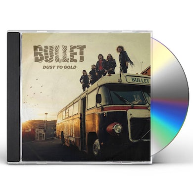 Bullet DUST TO GOLD CD